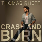Thomas Rhett – Crash and Burn – Single [iTunes Plus AAC M4A] (2015)