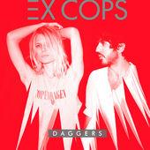 Daggers, Ex Cops