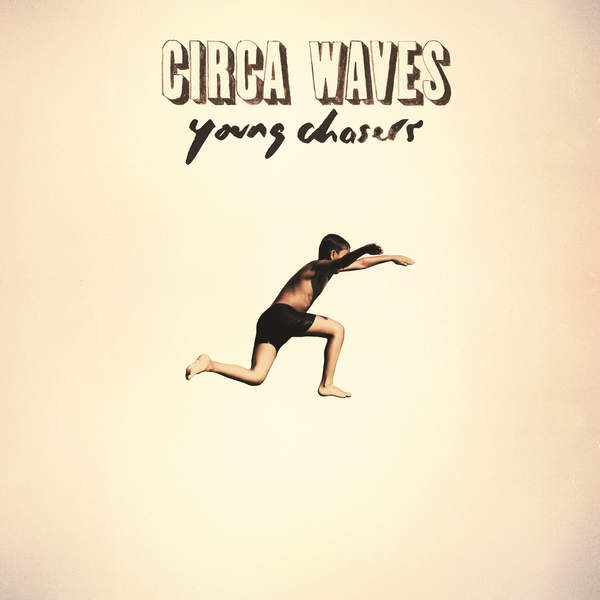 Circa Waves – Young Chasers (Deluxe Version) (2015) [iTunes Plus AAC M4A]