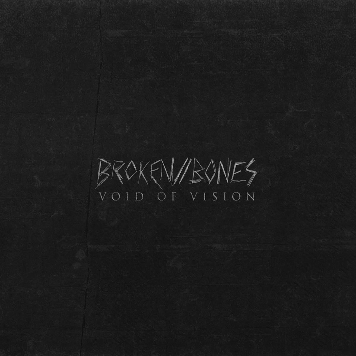 Void Of Vision - Broken // Bones [EP] (2014)