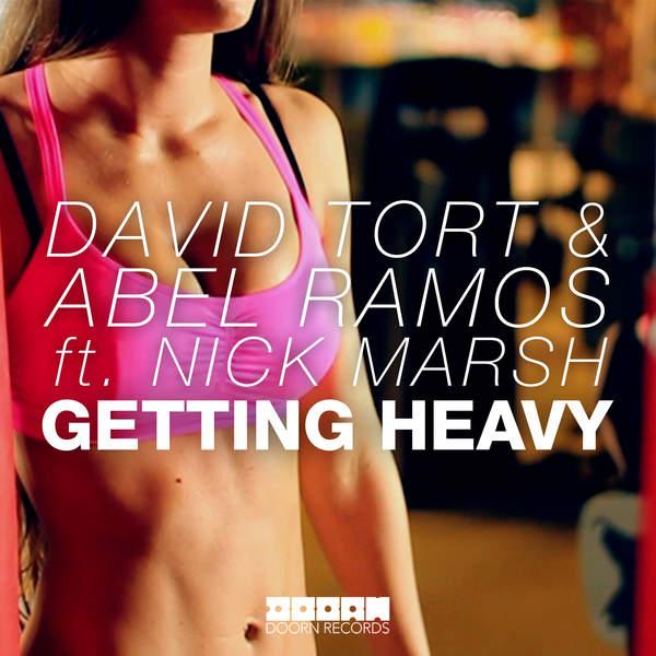 David Tort Abel Ramos – Getting Heavy (feat. Nick Marsh) – EP (2014) [iTunes Plus AAC M4A]