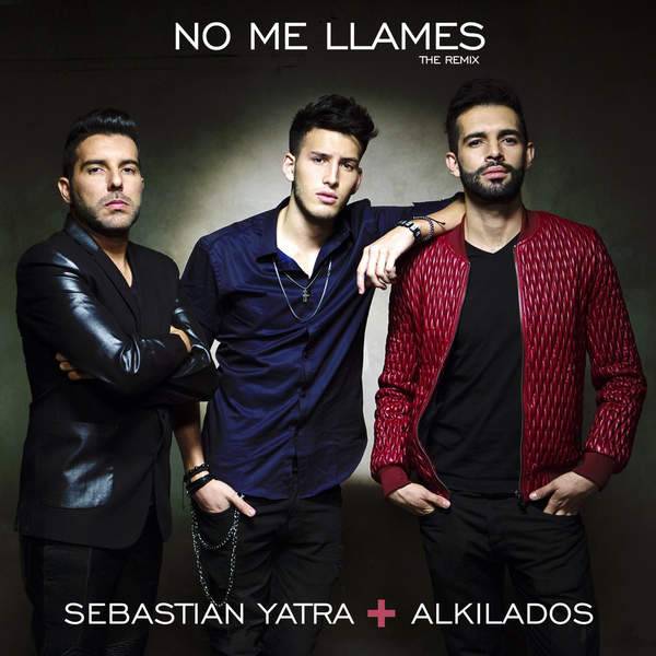 Sebastian Yatra - No Me Llames (feat. Alkilados) - Single [iTunes Plus AAC M4A] (2015)