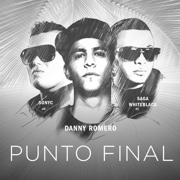 Danny Romero - Punto Final (feat. Saga WhiteBlack & SONYC) - Single [iTunes Plus AAC M4A] (2015)