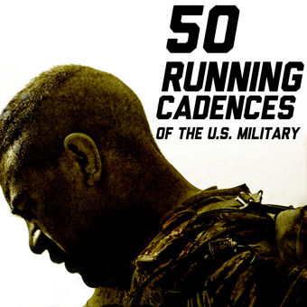 50 Running Cadences of the U.S. Military – U.S. Drill Sergeant Field Recordings