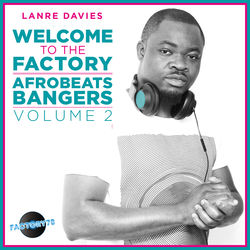 View album Lanre Davies Presents Welcome to the Factory Afrobeat Bangers, Vol. 2