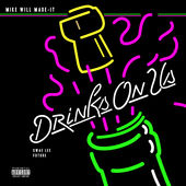 Mike Will Made-It – Drinks On Us (feat. Swae Lee & Future) – Single [iTunes Plus AAC M4A] (2015)