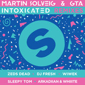 Martin Solveig & GTA – Intoxicated (The Remixes) – EP [iTunes Plus AAC M4A] (2015)