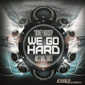 Sidney Housen & Nils Van Zandt - We Go Hard (Original Extended Mix)