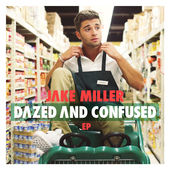 Jake Miller – Dazed and Confused – EP [iTunes Plus AAC M4A] (2014)