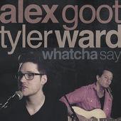 Alex Goot & Tyler Ward – Whatcha Say – Single [iTunes Plus AAC M4A] (2014)