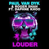 Paul van Dyk & Roger Shah – Louder (feat. Daphne Khoo) [Club Mix] – Single [iTunes Plus AAC M4A] (2015)