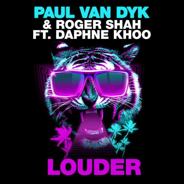Paul van Dyk & Roger Shah – Louder (feat. Daphne Khoo) [Club Mix] – Single (2015) [iTunes Plus AAC M4A]