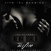"Tito ""El Bambino"" El Patrón – Nena Mala (feat. Wisin) – Single [iTunes Plus AAC M4A] (2014)"