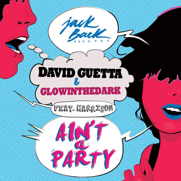 David Guetta & GLOWINTHEDARK - Ain't a Party (feat. Harrison) [Radio Edit] - Single [iTunes Plus AAC M4A] 2013)