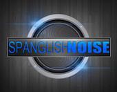 Spanglish Noise