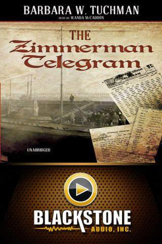 The Zimmerman Telegram (by Barbara W. Tuchman)