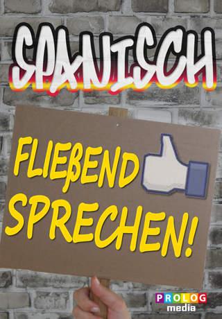 SPANISCH… Fließend Sprechen PROLOG Spanish for German speakers