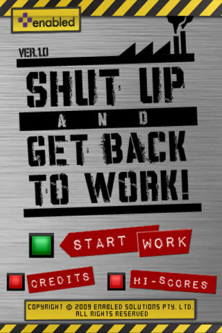 SHUT UP AND GET BACK TO WORK! iPhone Screenshot 2