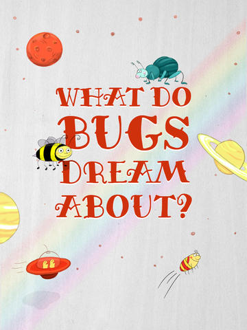 What Do Bugs Dream About?