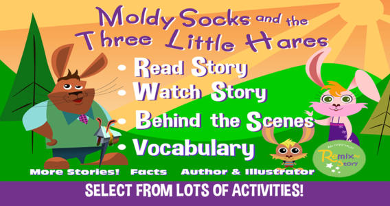 Remixed Fairy Tales: Moldy Socks and the Three Little Hares