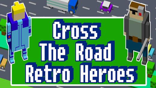 Cross The Road Retro Heroes Pro