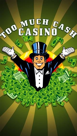 Too Much Cash Casino
