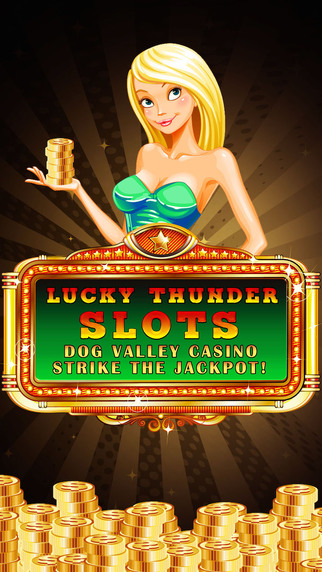 Lucky Thunder Slots Pro -Dog Valley Casino- Strike the Jackpot