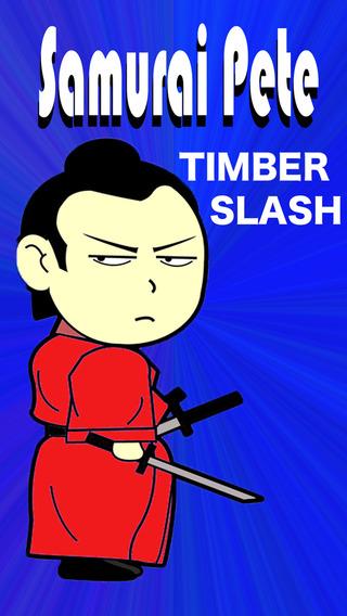 Samurai Pete Timber Slash