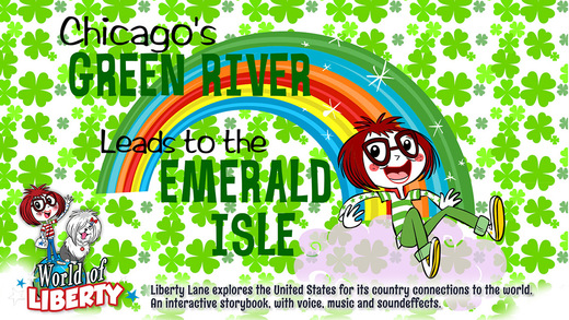 "World Of Liberty ""Chicago's Green River Leads to the Emerald Isle"""