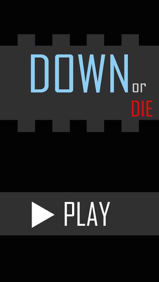 DOWN or DIE