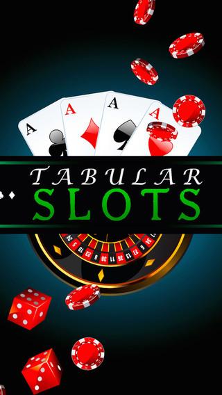 Tabular Slots