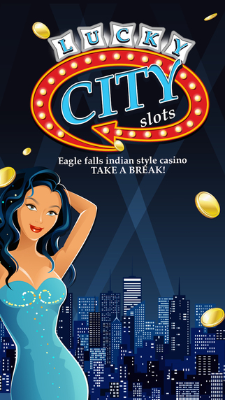 Lucky City Slots Pro -Eagle River Indian Style Casino
