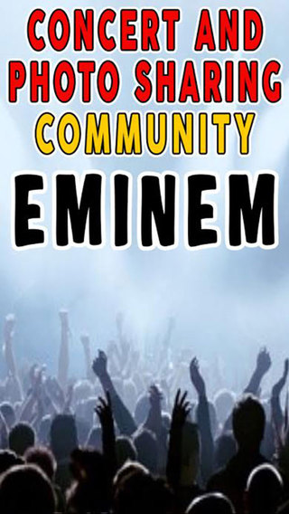 Concert and Photo Sharing Community for EMINEM