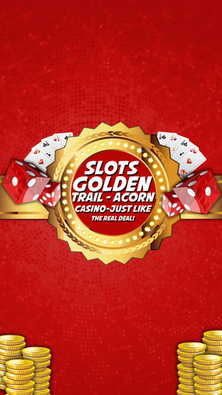 Slots Golden Trail Pro - Acorn Casino - Just like the real deal