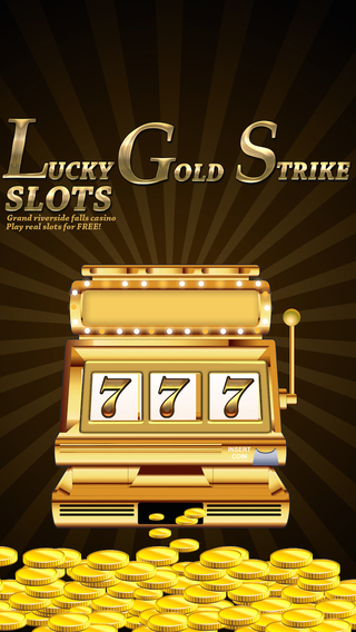 Lucky Gold Strike Slots - Grand Riverside Falls Casino - Play real slots for FREE