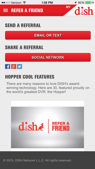 DISH subscribers can get a $50 credit every time they refer a friend, family member or coworker to DISH. Just enter a friend's name and e-mail, and DISH will send out a referral certificate. When that person subscribes, both you and your friend will receive a $50 credit. Easy! Start sending your referrals out today, or visit dveneu.ga to learn more.