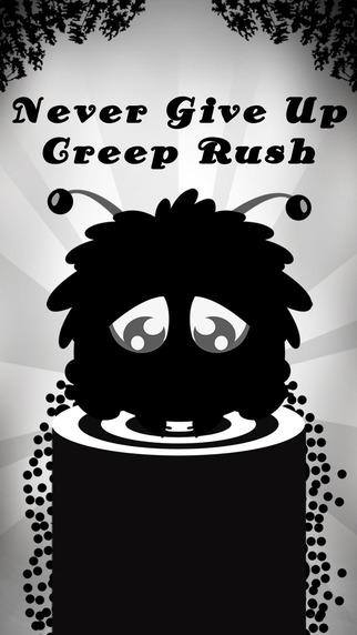 Never Give Up - Creep Rush