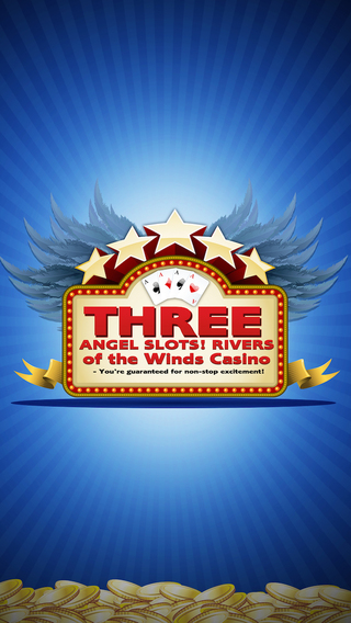 Three Angel Slots Rivers of the Winds Casino - You're guaranteed for non-stop excitement