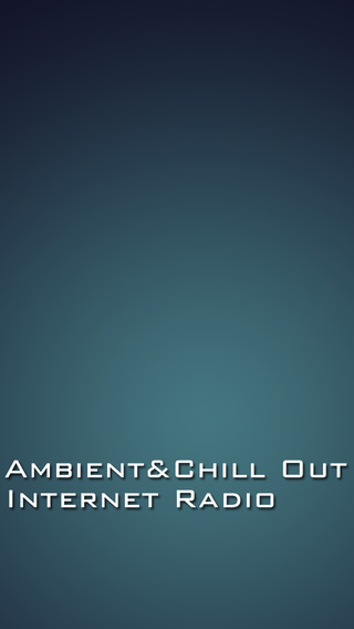 Ambient Chill Out - Internet Radio
