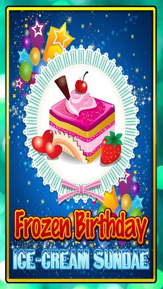 Frozen Birthday IceCream Sundae Maker : Bakery Sandwiches Treats Edition FREE