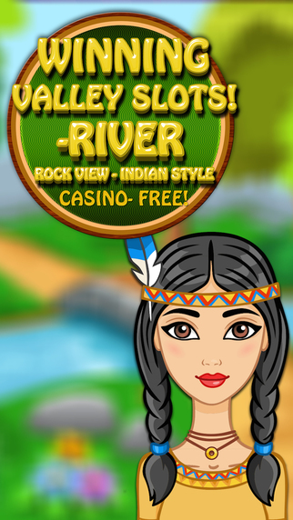 Winning Valley Slots Pro -River Rock View - Indian Style Casino- FREE
