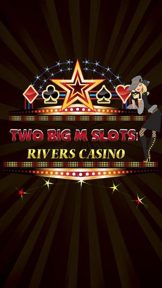 Two Big M Slots - Rivers Casino