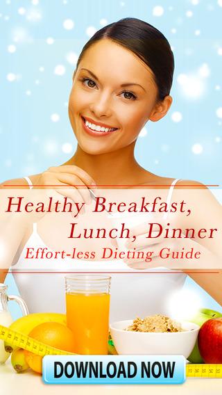 Healthy Breakfast Lunch Dinner - Effort-less Dieting Guide