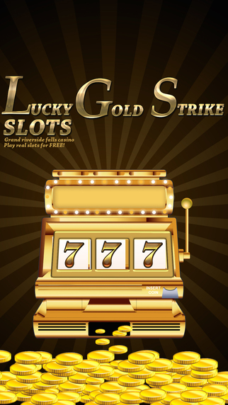 Lucky Gold Strike Slots - Grand Riverside Falls Casino - Play real slots for FREE Pro