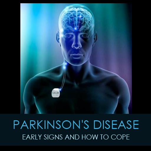 Parkinson's Disease - Early Sings and How to Cope