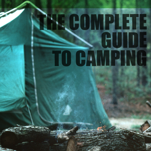The Complete Guide to Camping