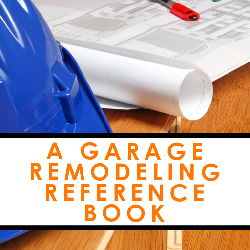 A Garage Remodeling Reference Book