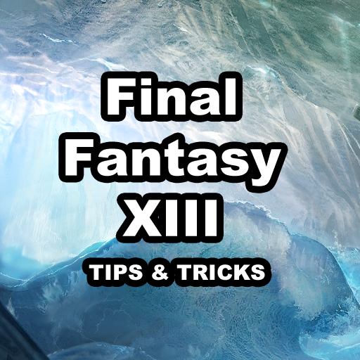 Final Fantasy XIII - TIPS AND TRICKS