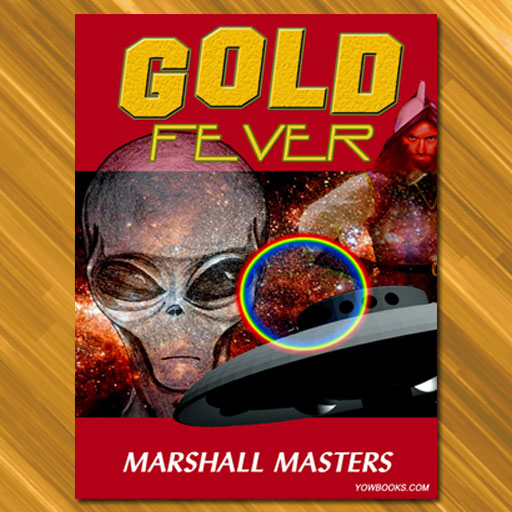 Gold Fever - by Marshall Masters