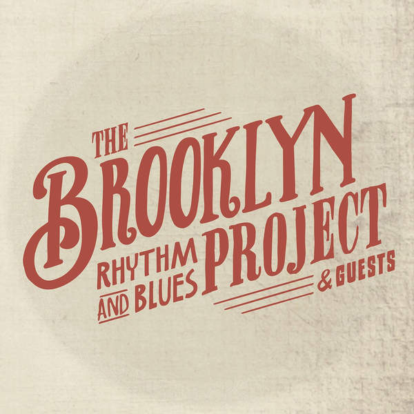 The Brooklyn Rhythm And Blues Band Project – The Brooklyn Rhythm and Blues Band Project & Guests (2014) [FLAC]